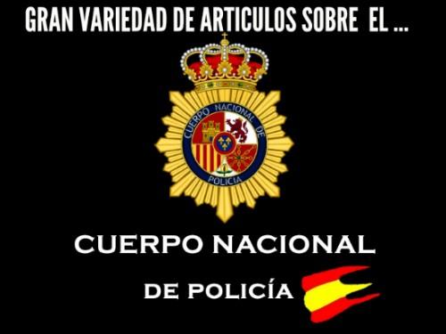 Todo en artículos del Cuerpo Nacional de Policia
